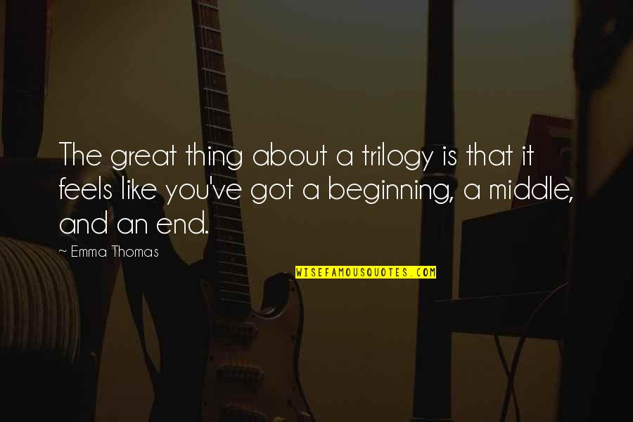 Funny Crack Up Quotes By Emma Thomas: The great thing about a trilogy is that