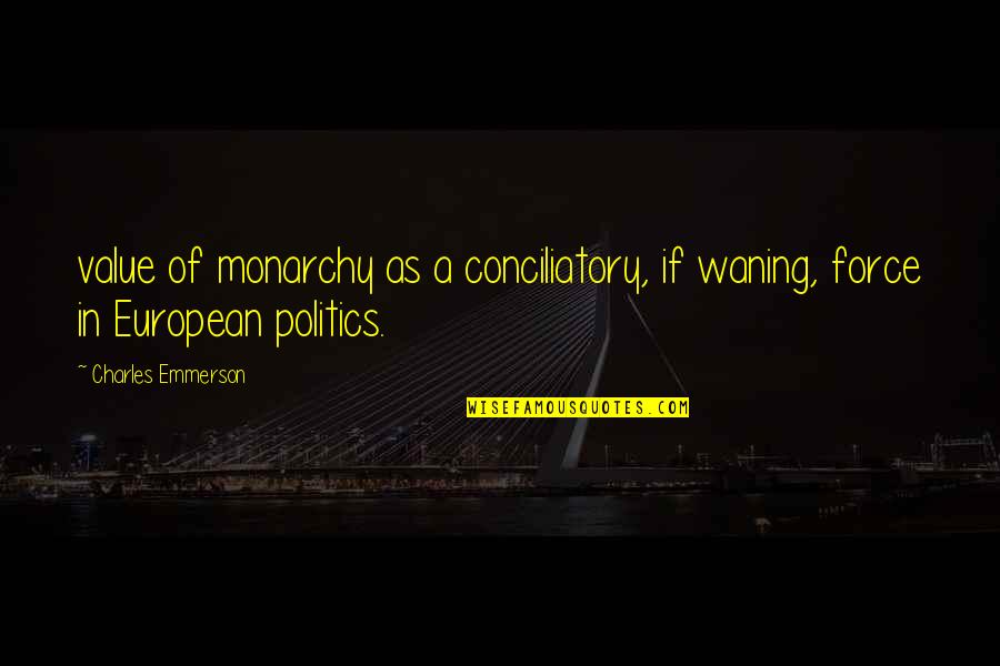 Funny Cricket World Cup Quotes By Charles Emmerson: value of monarchy as a conciliatory, if waning,