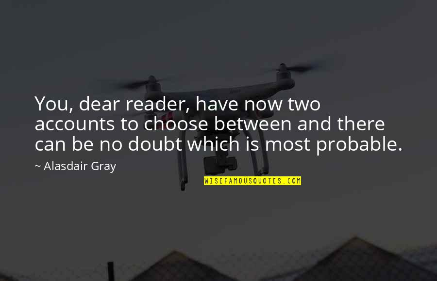 Funny Crna Quotes By Alasdair Gray: You, dear reader, have now two accounts to