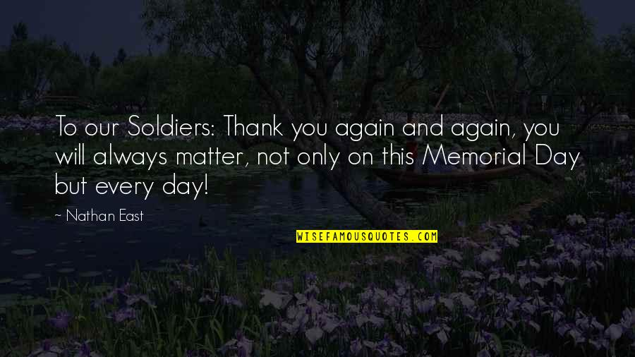 Funny Curling Quotes By Nathan East: To our Soldiers: Thank you again and again,