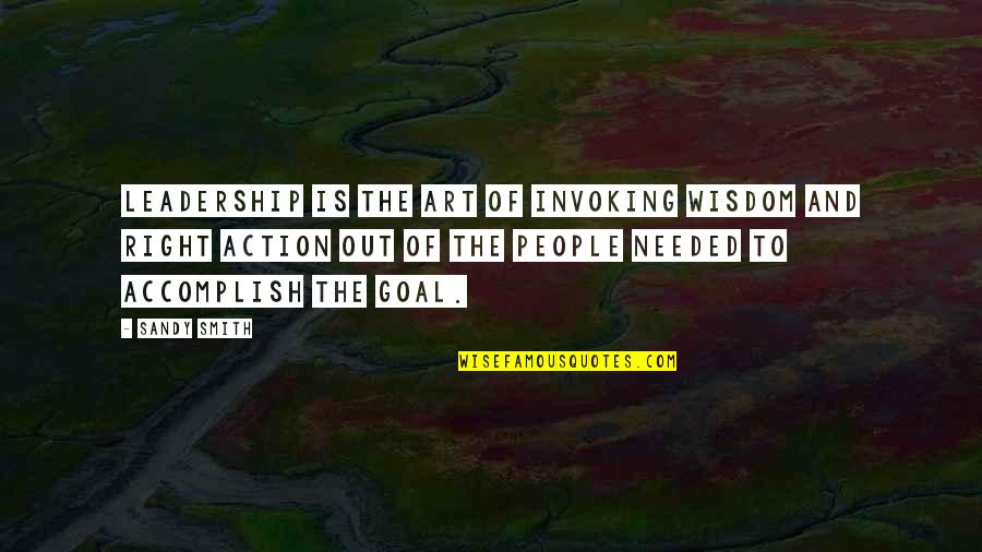 Funny Curling Quotes By Sandy Smith: Leadership is the art of invoking wisdom and