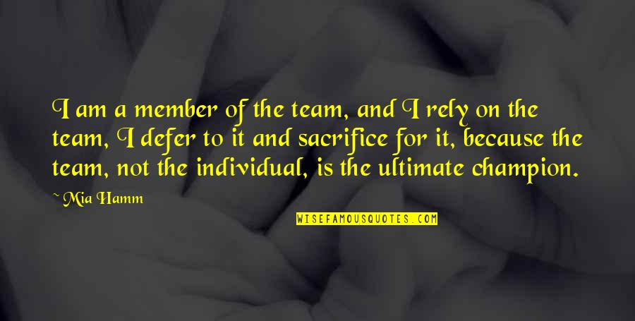 Funny Dating Quotes By Mia Hamm: I am a member of the team, and