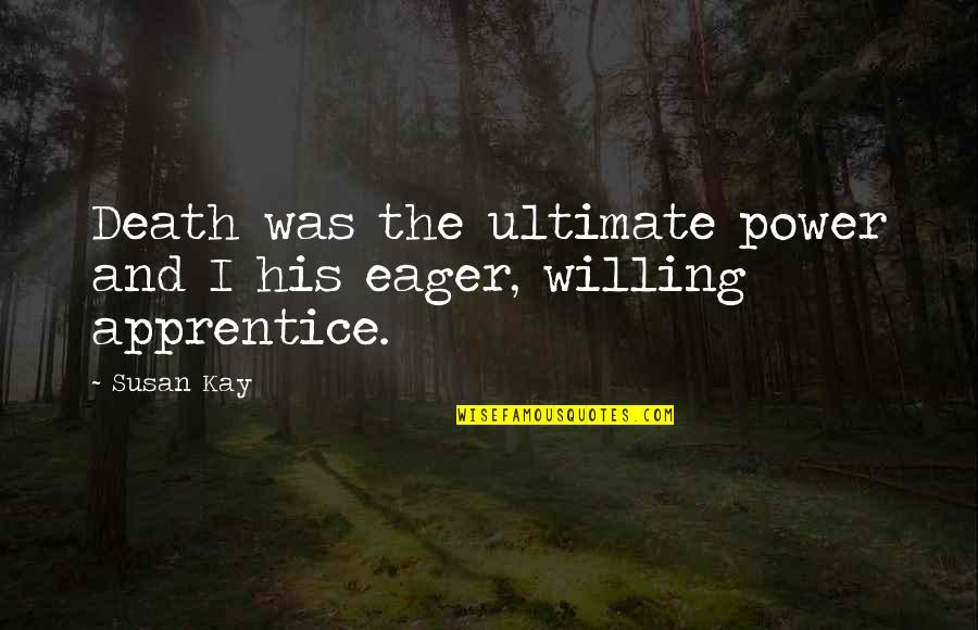 Funny Dating Quotes By Susan Kay: Death was the ultimate power and I his