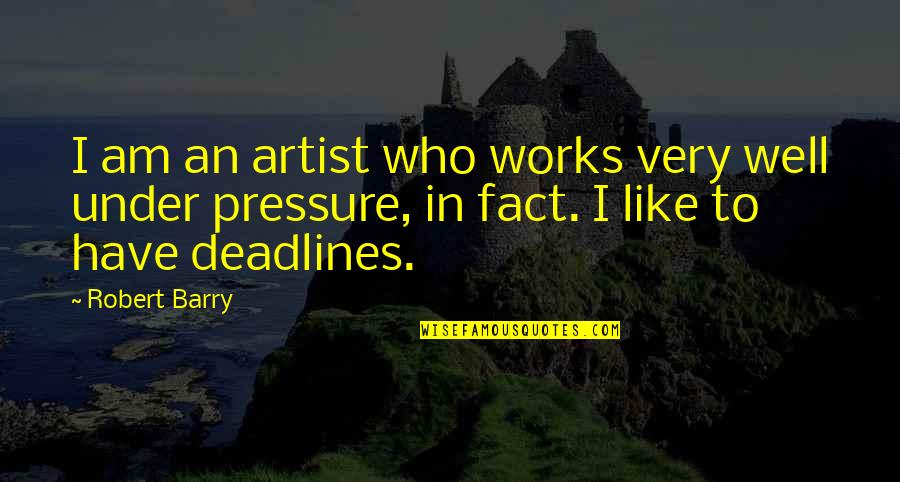 Funny Dog And Owner Quotes By Robert Barry: I am an artist who works very well