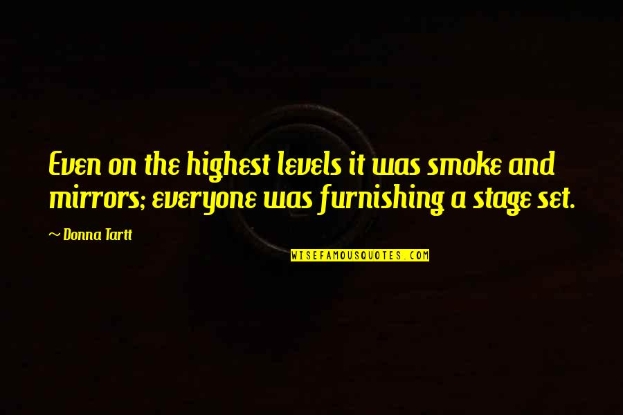 Funny Drugged Quotes By Donna Tartt: Even on the highest levels it was smoke