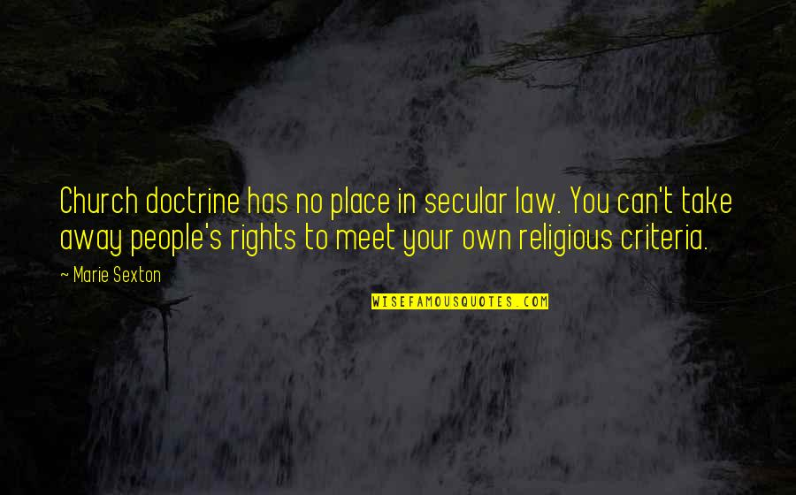 Funny Drugged Quotes By Marie Sexton: Church doctrine has no place in secular law.