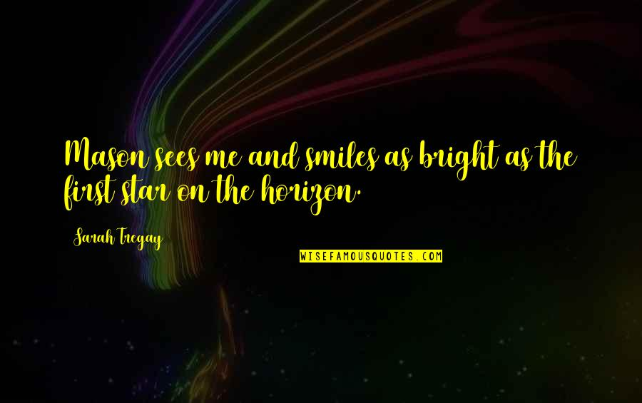 Funny Drugged Quotes By Sarah Tregay: Mason sees me and smiles as bright as