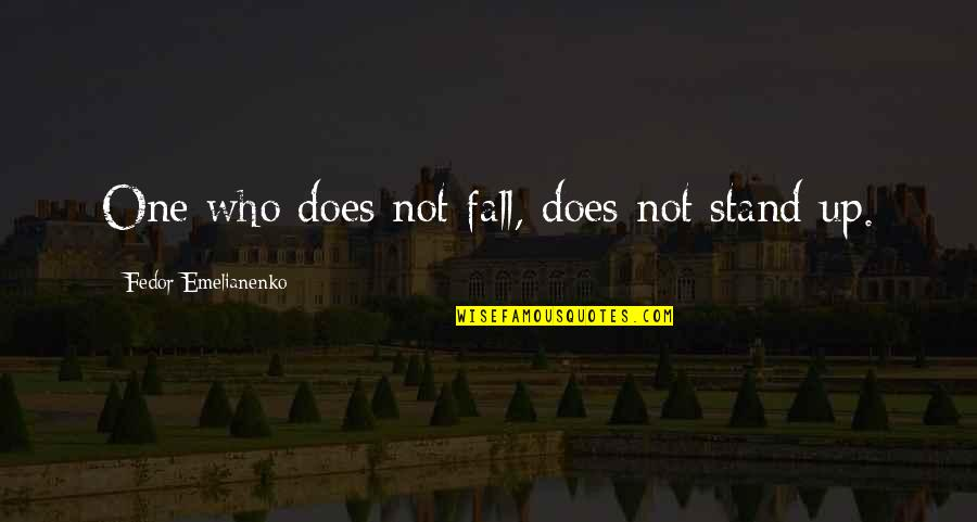 Funny Eric Northman Quotes By Fedor Emelianenko: One who does not fall, does not stand