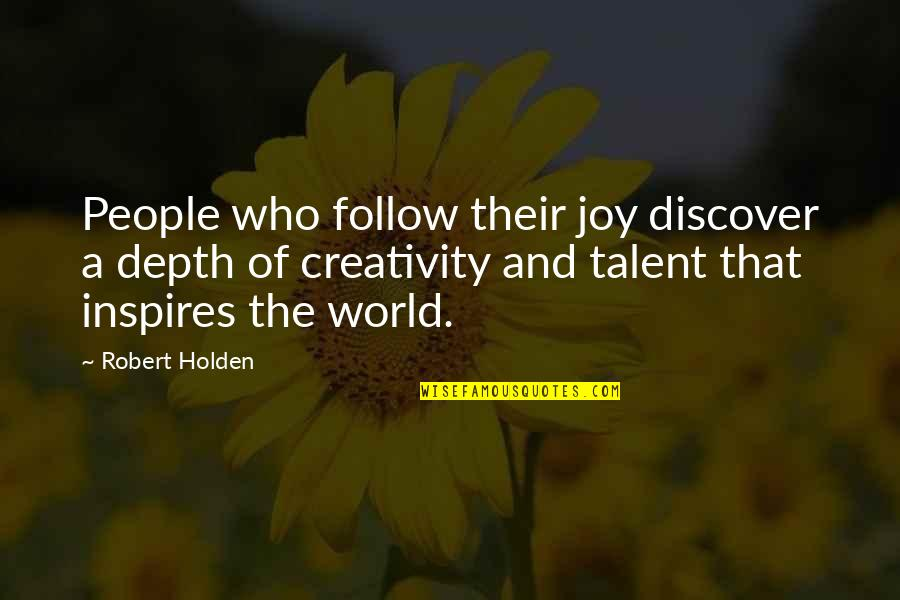 Funny Eric Northman Quotes By Robert Holden: People who follow their joy discover a depth