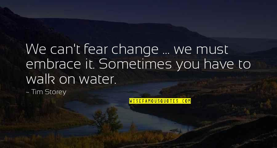 Funny Eric Northman Quotes By Tim Storey: We can't fear change ... we must embrace