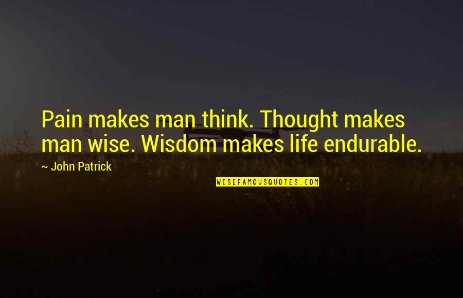 Funny Facebook Hack Quotes By John Patrick: Pain makes man think. Thought makes man wise.