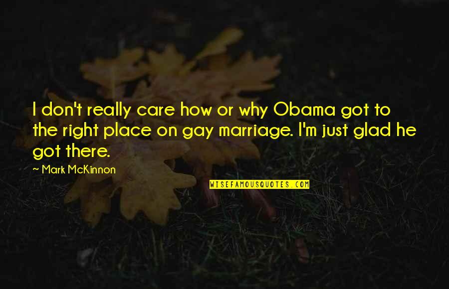 Funny Facebook Hack Quotes By Mark McKinnon: I don't really care how or why Obama