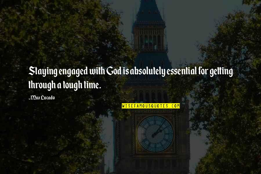 Funny Facebook Hack Quotes By Max Lucado: Staying engaged with God is absolutely essential for