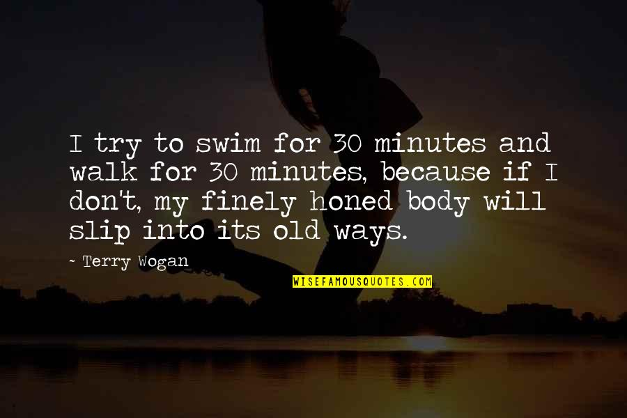 Funny Facebook Hack Quotes By Terry Wogan: I try to swim for 30 minutes and