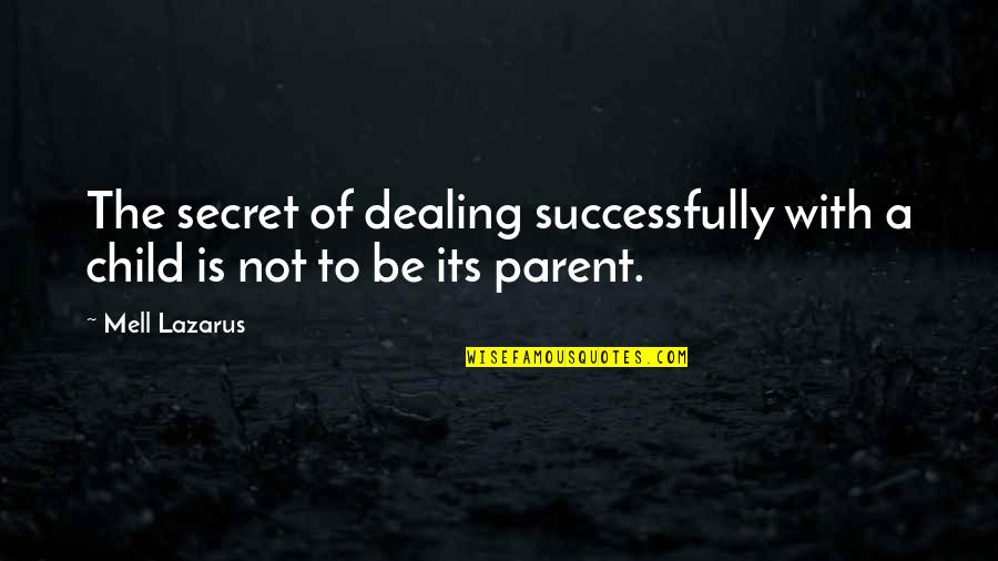 Funny Fifa Commentary Quotes By Mell Lazarus: The secret of dealing successfully with a child