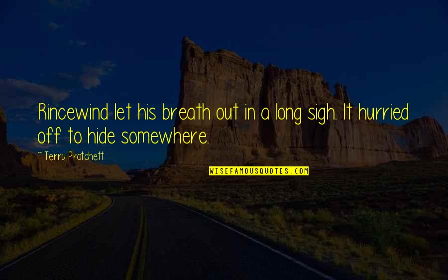 Funny Fifth Grade Quotes By Terry Pratchett: Rincewind let his breath out in a long