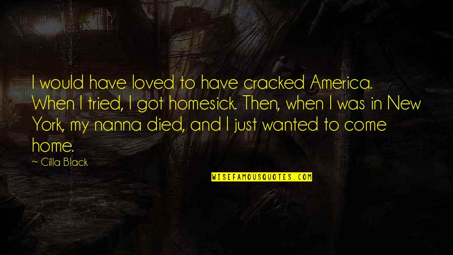 Funny Filipino Buyers Quotes By Cilla Black: I would have loved to have cracked America.