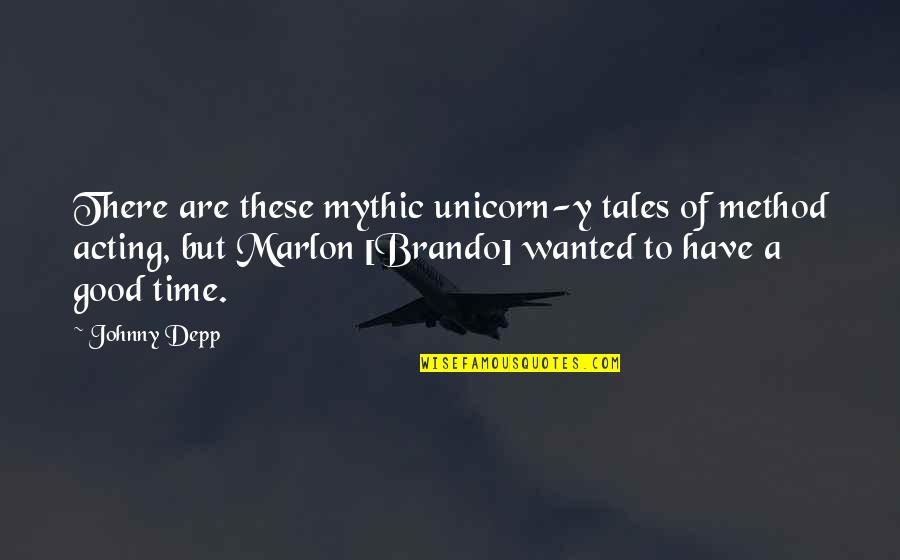 Funny Filipino Jokes Quotes By Johnny Depp: There are these mythic unicorn-y tales of method
