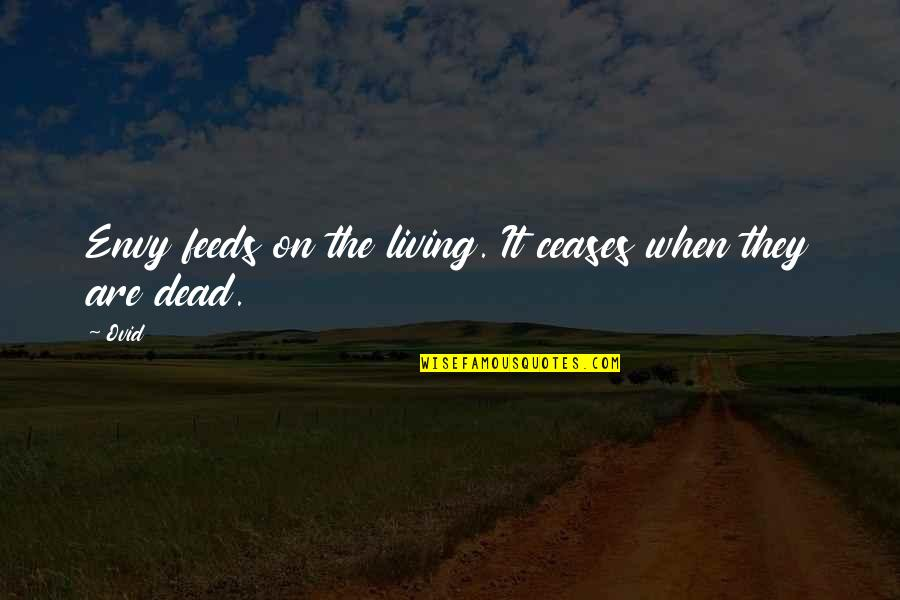 Funny Final Exam Week Quotes By Ovid: Envy feeds on the living. It ceases when