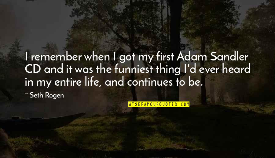 Funny Firsts Quotes By Seth Rogen: I remember when I got my first Adam
