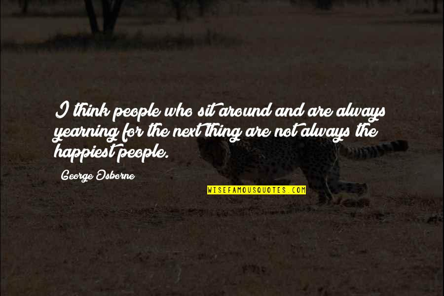 Funny Flexible Quotes By George Osborne: I think people who sit around and are
