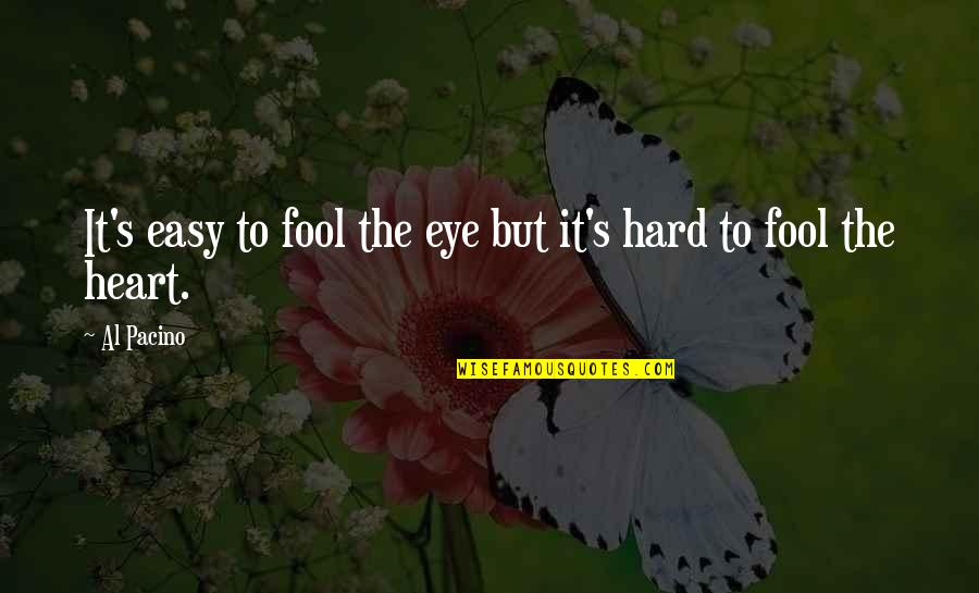 Funny Fried Egg Quotes By Al Pacino: It's easy to fool the eye but it's