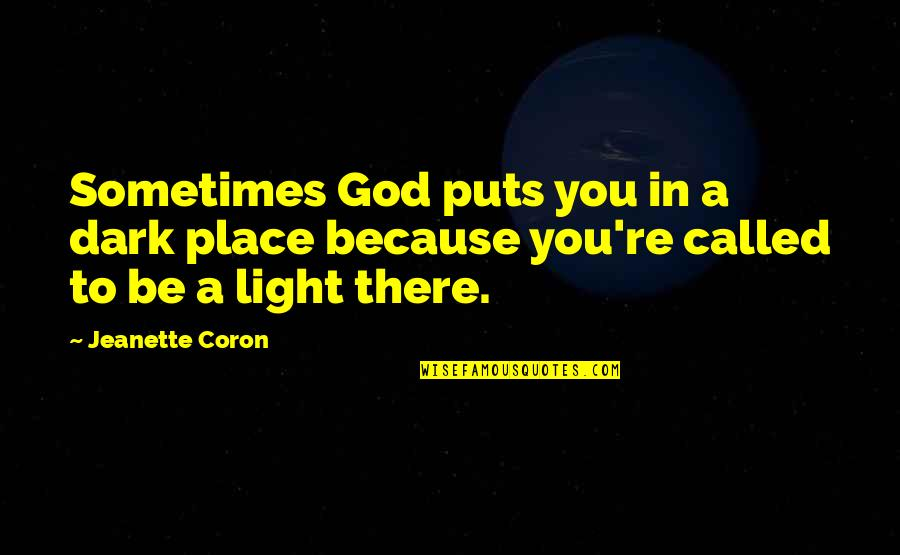 Funny Furry Quotes By Jeanette Coron: Sometimes God puts you in a dark place