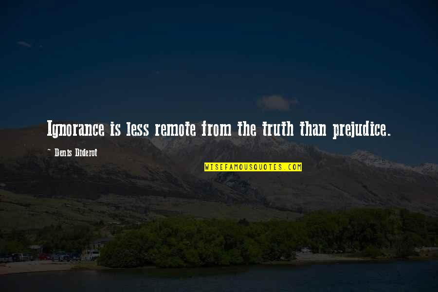 Funny Getting Better Quotes By Denis Diderot: Ignorance is less remote from the truth than