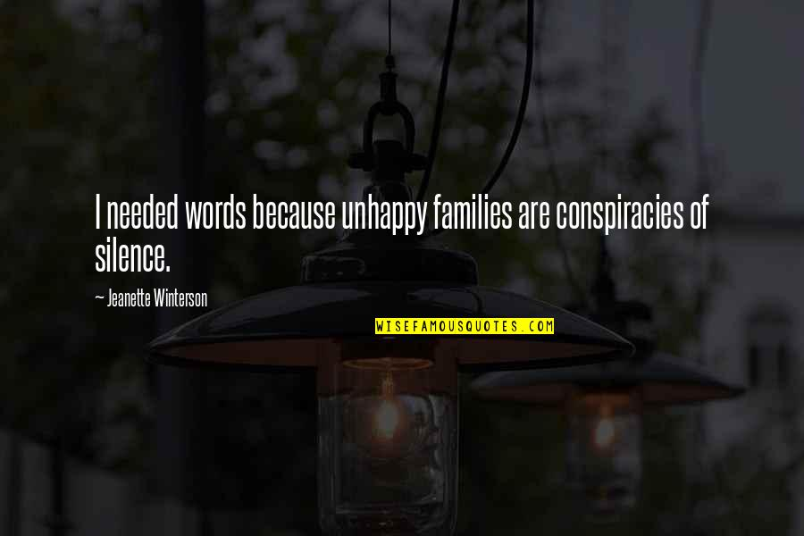 Funny Getting Better Quotes By Jeanette Winterson: I needed words because unhappy families are conspiracies