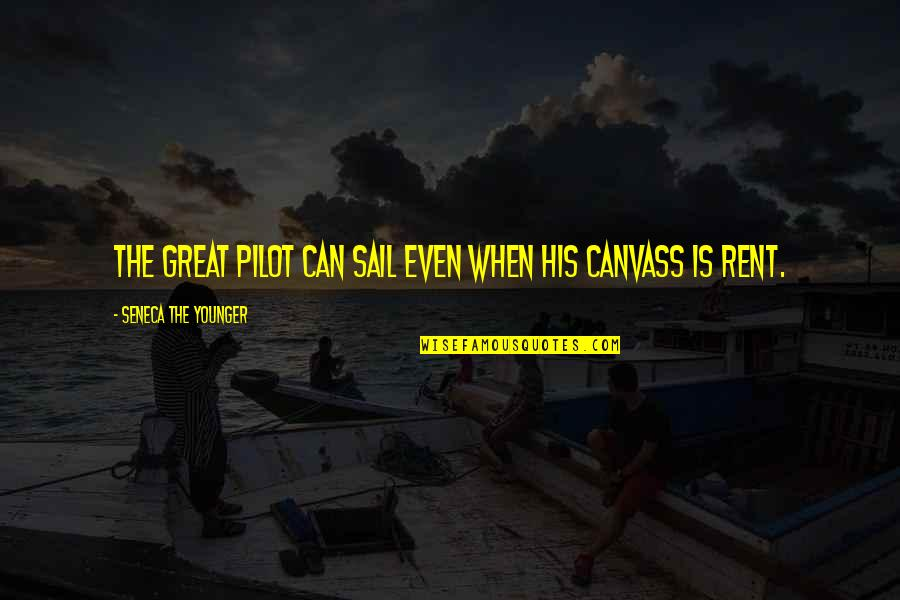 Funny Gilligan's Island Quotes By Seneca The Younger: The great pilot can sail even when his