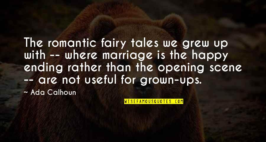 Funny Glozell Quotes By Ada Calhoun: The romantic fairy tales we grew up with