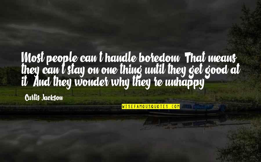 Funny Glozell Quotes By Curtis Jackson: Most people can't handle boredom. That means they
