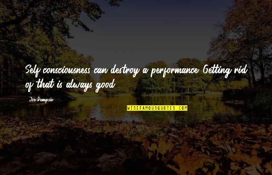 Funny Gmod Quotes By Joe Dempsie: Self-consciousness can destroy a performance. Getting rid of