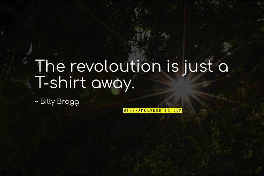 Funny Gondola Quotes By Billy Bragg: The revoloution is just a T-shirt away.