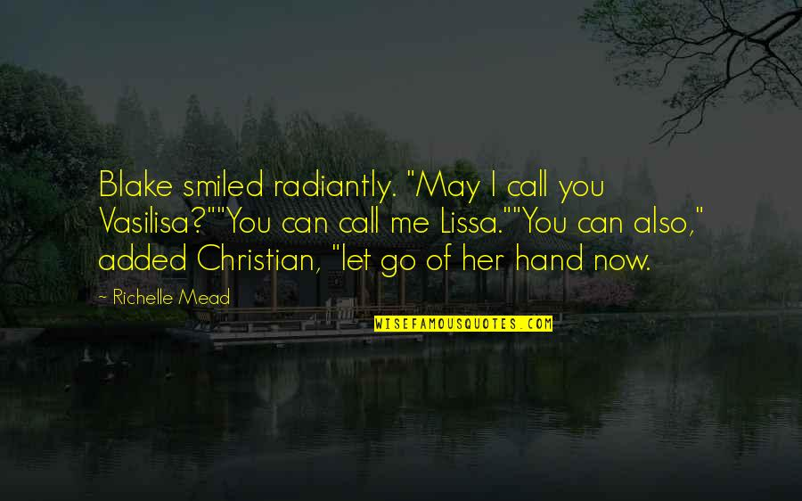 """Funny Gratuity Quotes By Richelle Mead: Blake smiled radiantly. """"May I call you Vasilisa?""""""""You"""