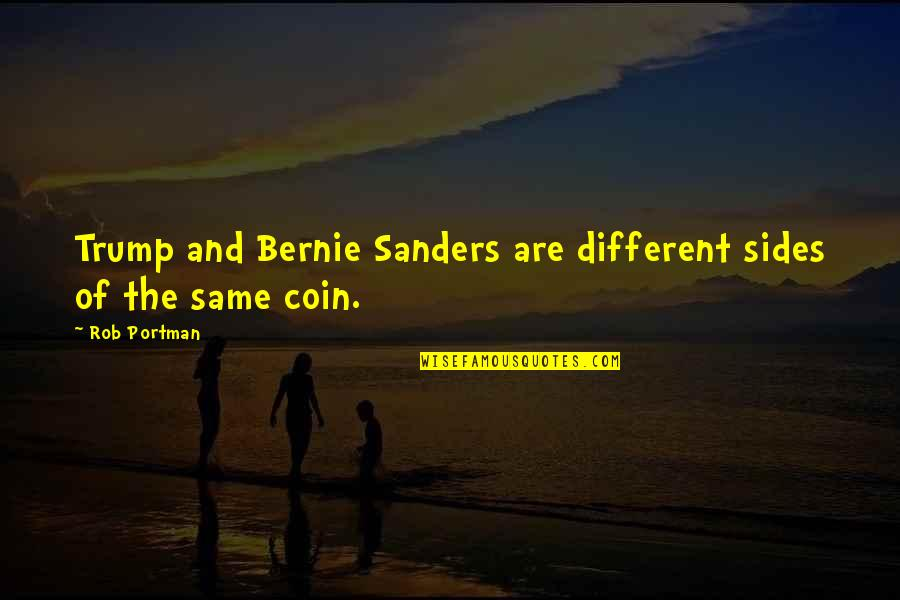 Funny Guyanese Quotes By Rob Portman: Trump and Bernie Sanders are different sides of