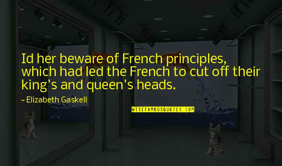 Funny Gym Partner Quotes By Elizabeth Gaskell: Id her beware of French principles, which had