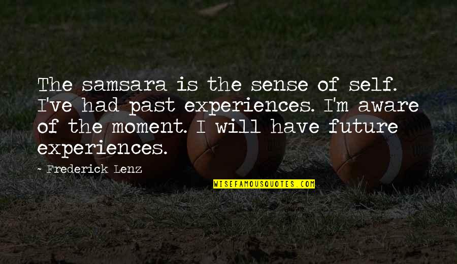Funny Halloween Tombstone Quotes By Frederick Lenz: The samsara is the sense of self. I've