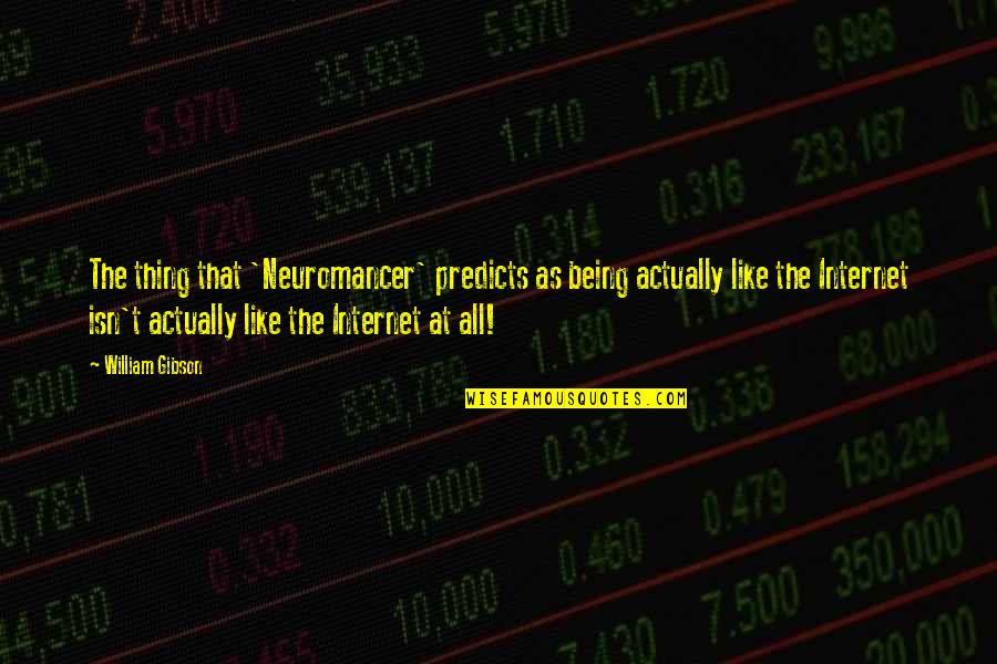 Funny Halloween Tombstone Quotes By William Gibson: The thing that 'Neuromancer' predicts as being actually