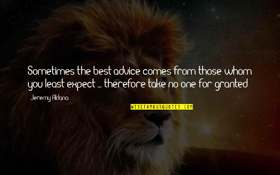 Funny Halo Quotes By Jeremy Aldana: Sometimes the best advice comes from those whom