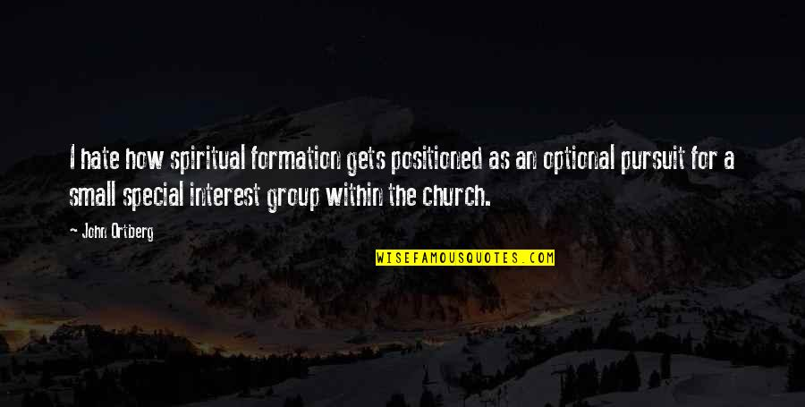 Funny Halo Quotes By John Ortberg: I hate how spiritual formation gets positioned as