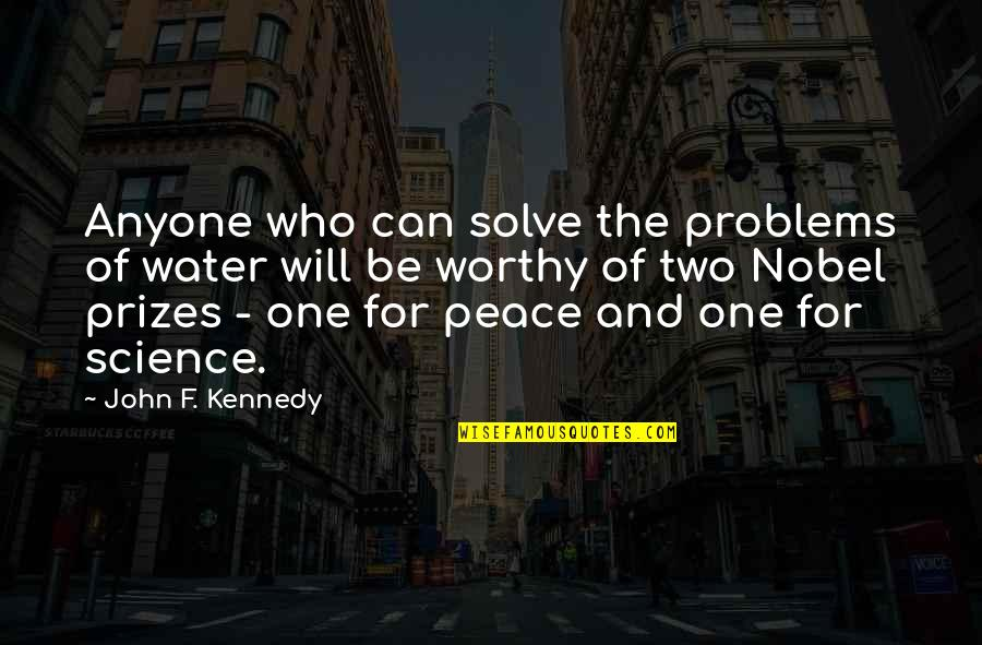 Funny Helium Quotes By John F. Kennedy: Anyone who can solve the problems of water