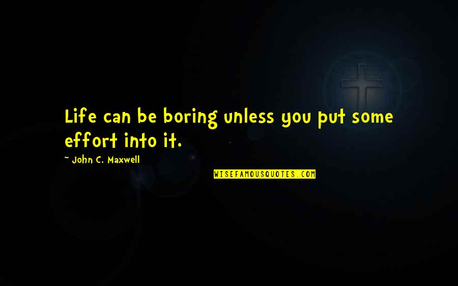 Funny Hufflepuff Quotes By John C. Maxwell: Life can be boring unless you put some