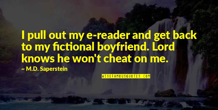Funny I ' M Back Quotes By M.D. Saperstein: I pull out my e-reader and get back