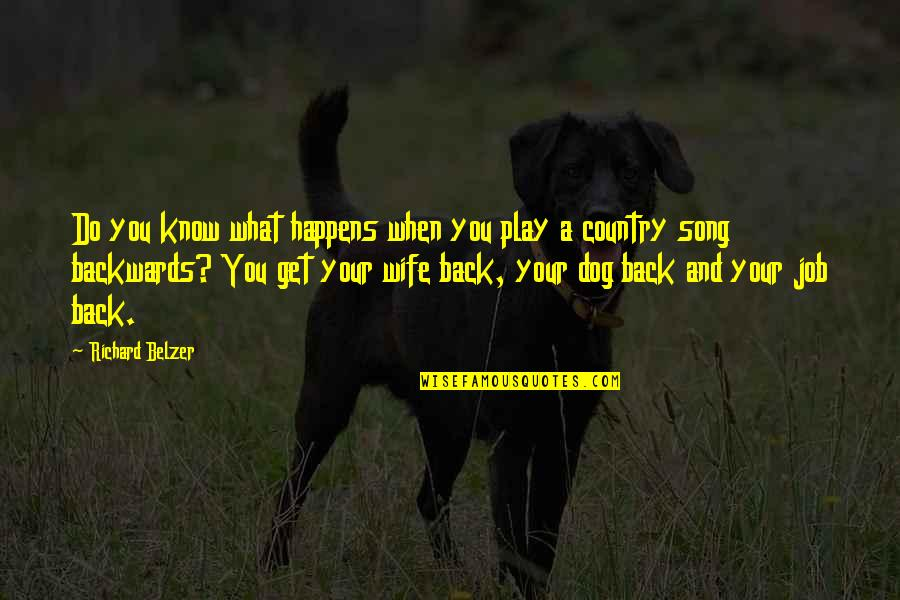 Funny I ' M Back Quotes By Richard Belzer: Do you know what happens when you play