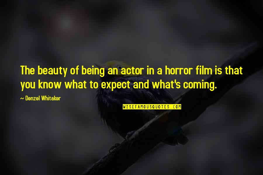 Funny Illegal Quotes By Denzel Whitaker: The beauty of being an actor in a