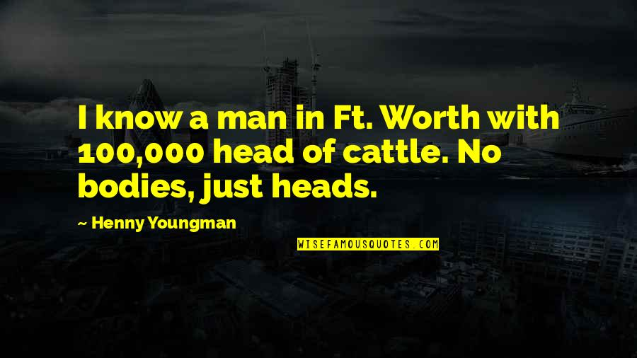 Funny I'm Worth It Quotes By Henny Youngman: I know a man in Ft. Worth with