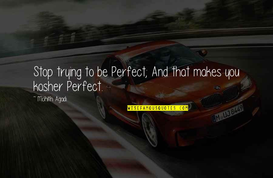 Funny Inspirational Get Well Quotes By Mohith Agadi: Stop trying to be Perfect; And that makes