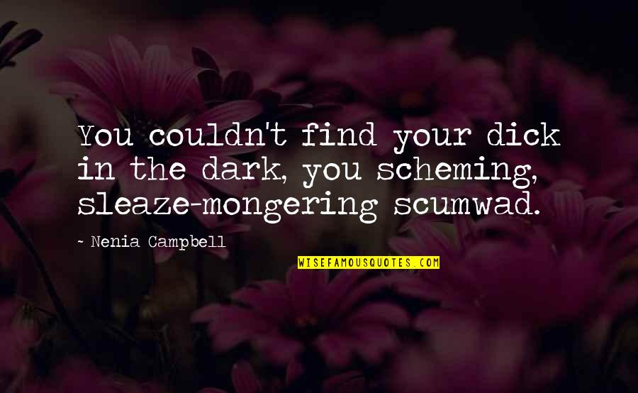Funny Insult Quotes By Nenia Campbell: You couldn't find your dick in the dark,