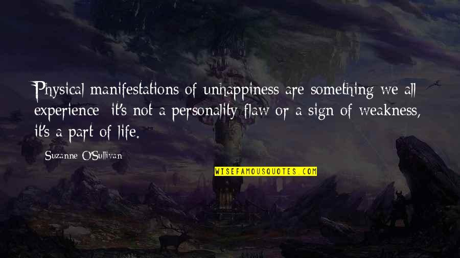 Funny Isolated Quotes By Suzanne O'Sullivan: Physical manifestations of unhappiness are something we all